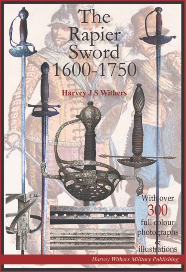 The Rapier Sword 1600-1750 – Full Colour Booklet for Sword Collectors