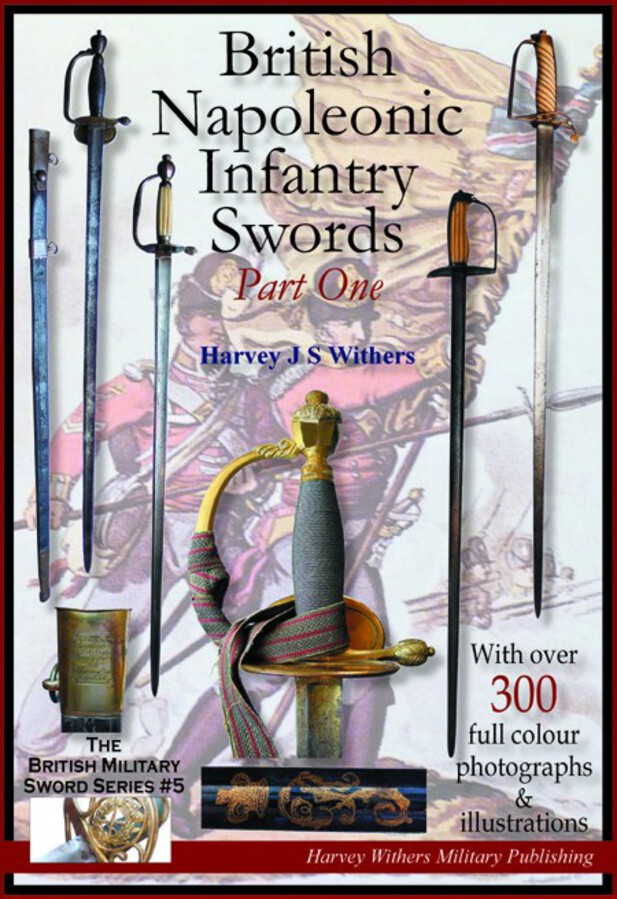 British Napoleonic Infantry Swords Part One – Full Colour Booklet for the Collector