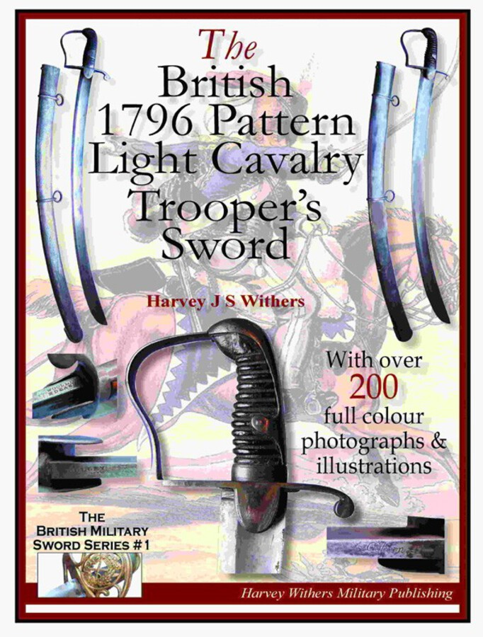 British 1796 Pattern Light Cavalry Trooper's Sword – Full Colour Booklet for Collectors