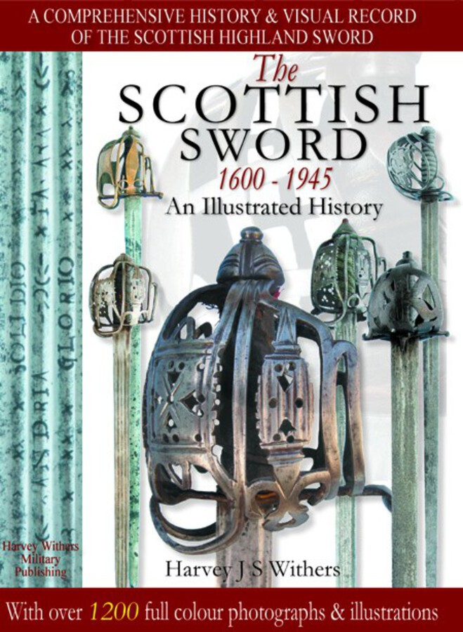 The Scottish Sword 1600 – 1945 – An Illustrated History - Antique Sword Book for Collectors