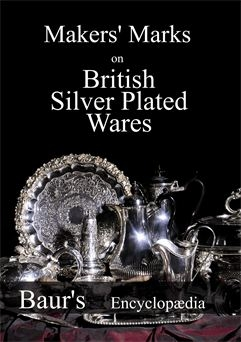 British Silver Plate Makers Marks - Baur's