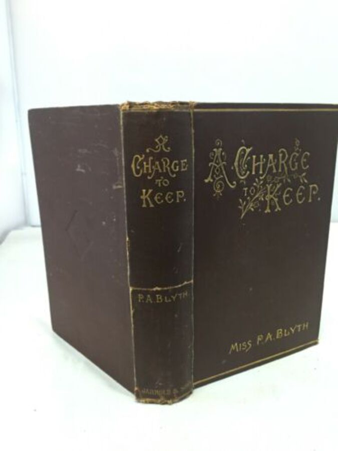 A Charge To Keep By P.A Blyth London 1890's  Cloth Gold leaf