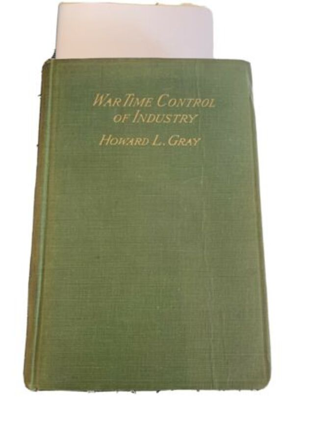 War Time Control Of Industry Howard L. Gray 1918