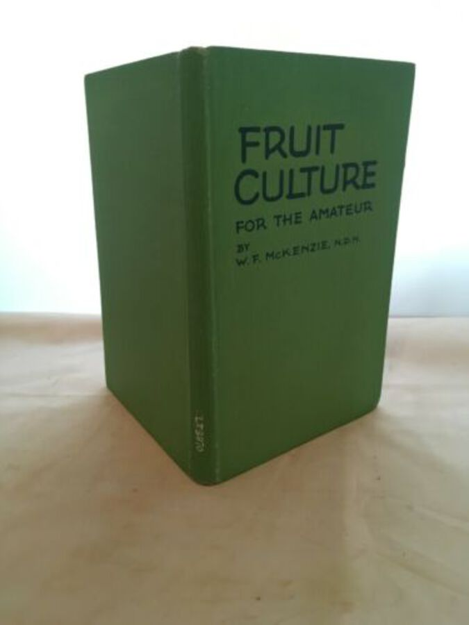 Vintage Book 'Fruit Culture For The Amateur' By W.F. McKenzie 1947