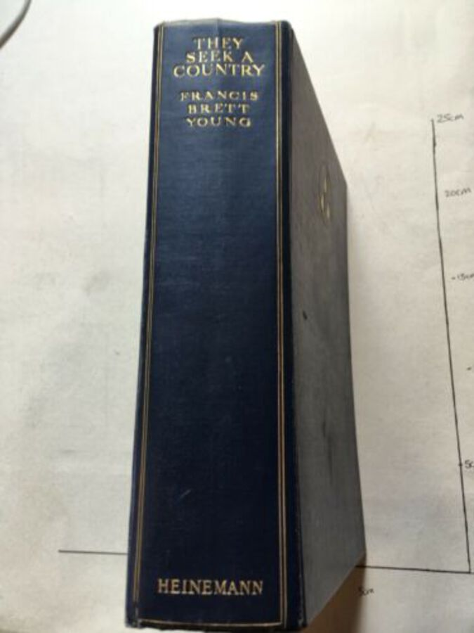 Vintage Book 'They Seek A Country' By Francis Brett Young. 1937. First Edition