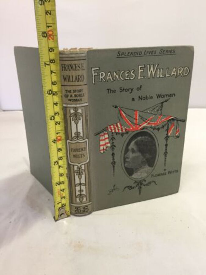 Frances E Willard The Story Of A Noble Woman By Florence Witts Illustration 10ed