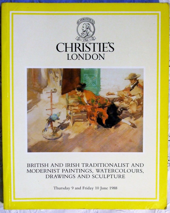 Antique Christie's ~ British and Irish Traditionalist and Modernist Paintings, Watercolours, Drawings and Sculpture ~ London ~ 09. & 10. 06. 1988
