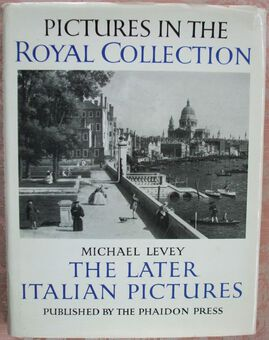 Antique The Later Italian Pictures in the Collection of Her Majesty The Queen ~ Michael Levey