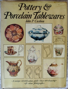 Antique Pottery and Porcelain Tablewares ~ John P. Cushion