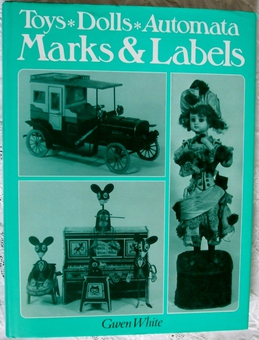Antique Toys ~ Dolls ~ Automata ~ Marks and Labels ~ Gwen White