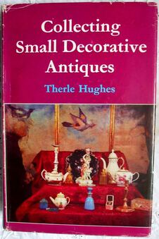 Antique Collecting Small Decorative Antiques ~ Therle Hughes