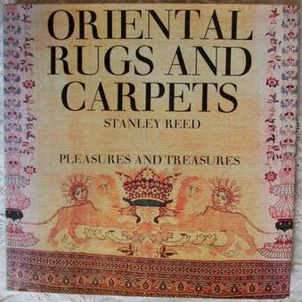 Antique Oriental Rugs and Carpets ~ Stanley Reed