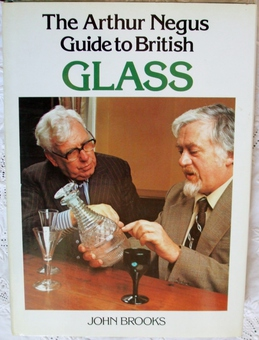 Antique The Arthur Negus Guide to British Glass ~ John Brooks