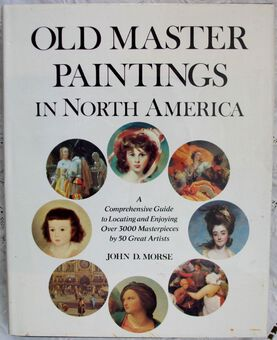Antique Old Master Paintings in North America ~ John D. Morse