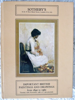 Antique Sotheby's ~ Important British Paintings and Drawings from 1840 to 1960 ~ London ~ 10. 11. 1981
