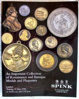 Antique Spink ~ An Important Collection of Renaissance and Baroque Medals and Plaquettes ~ London ~ 21. 05. 1996