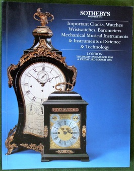 Antique Sotheby's ~ Important Clocks, Watches, Wristwatches, Barometers, Mechanical Musical Instruments & Instruments of Science & Technology ~ London ~ 02 - 03. 03. 1995