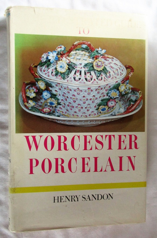 The Illustrated Guide to Worcester Porcelain ~ Henry Sandon