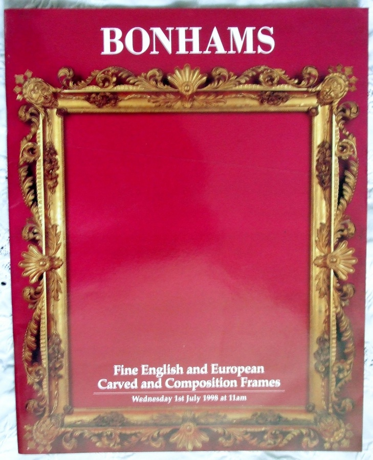 Bonhams Knightsbridge ~ Fine English and European Carved and Composition Frames ~ London ~ 01. 07. 1998
