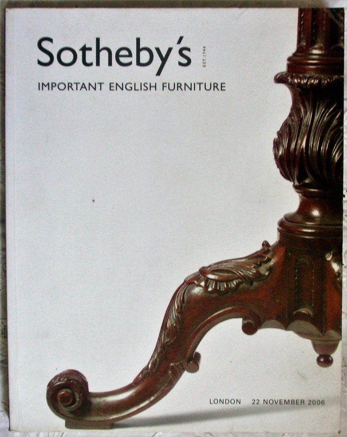 Sotheby's ~ Important English Furniture ~ London ~ 22. 11. 2006