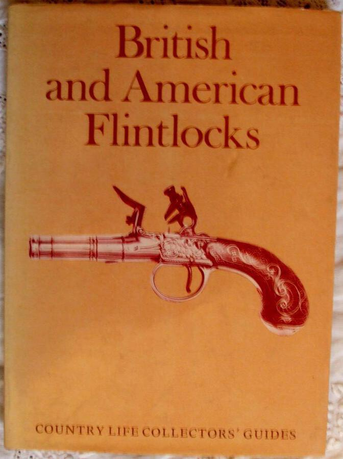 British and American Flintlocks ~ Frederick Wilkinson