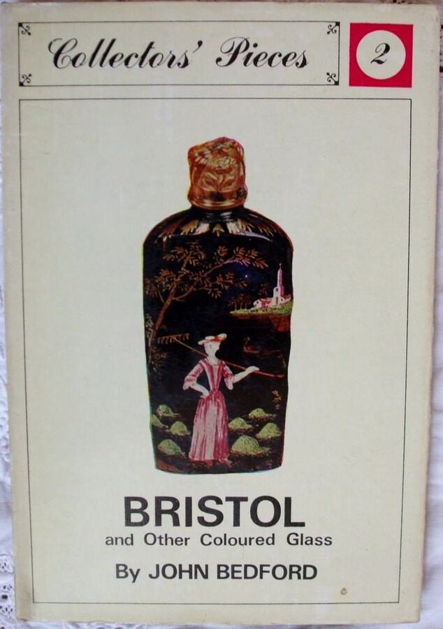 Collectors' Pieces No. 2 ~ Bristol and other Coloured Glass ~ John Bedford
