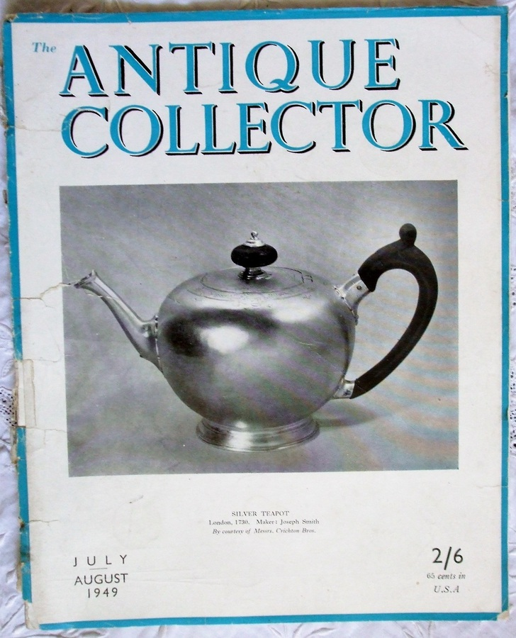 The Antique Collector ~ Vol. 20 ~ No. 4 ~ July - August 1949
