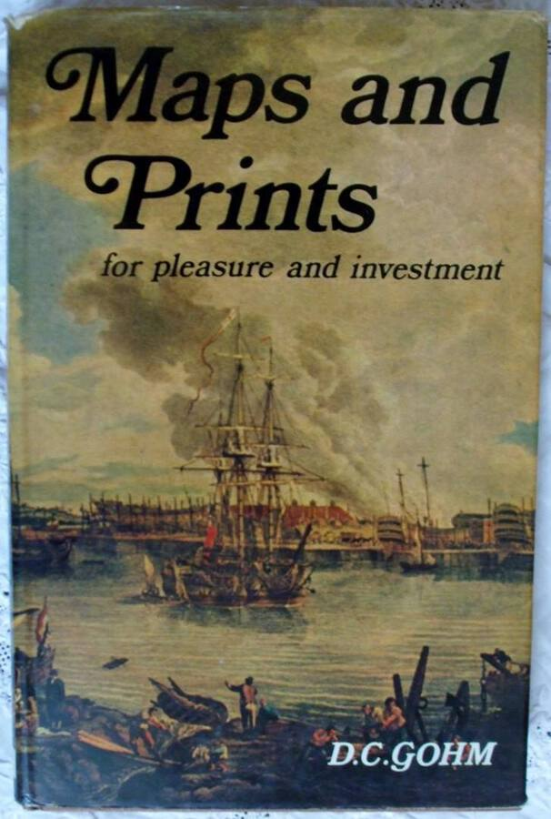 Maps and Prints for Pleasure and Investment ~ D.C. Gohm