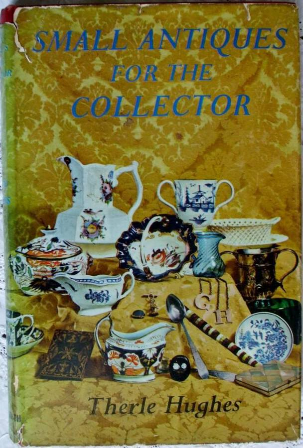 Small Antiques for the Collector ~ Therle Hughes