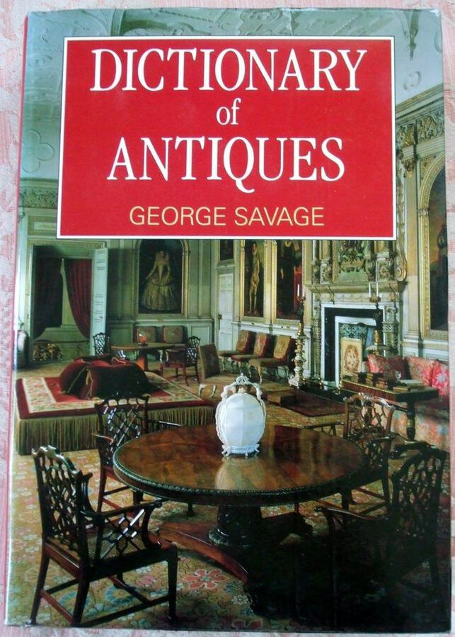 Dictionary of Antiques ~ George Savage