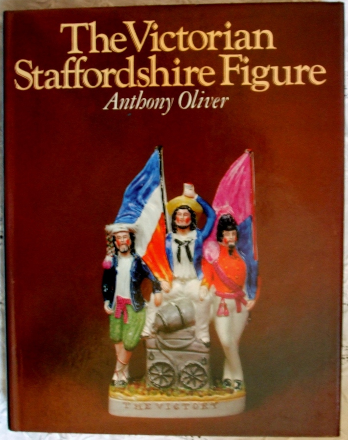 The Victorian Staffordshire Figure ~ Anthony Oliver