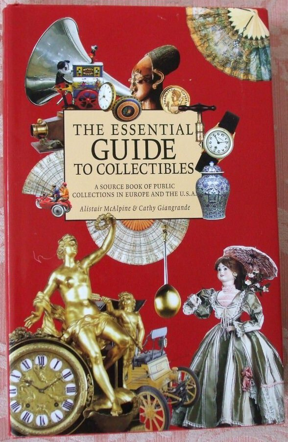 The Essential Guide to Collectibles ~ Alistair McAlpine & Cathy Giangrande