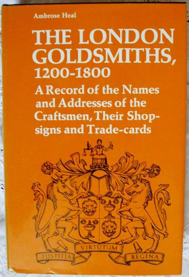 The London Goldsmiths 1200 - 1800 ~ Ambrose Heal