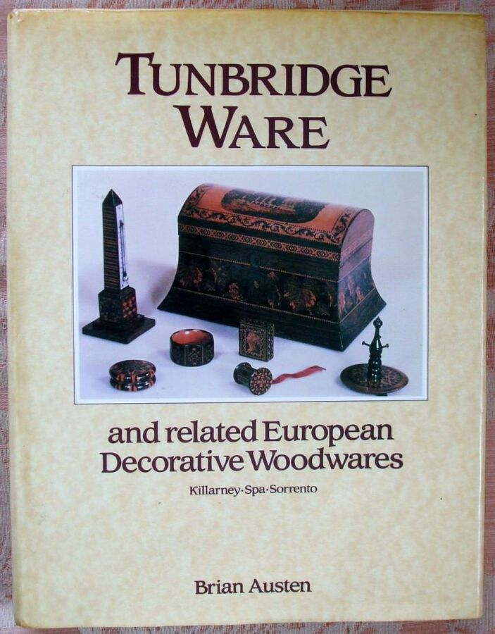 Tunbridge Ware and related European Decorative Woodwares ~ Killarney - Spa - Sorrento ~ Brian Austen