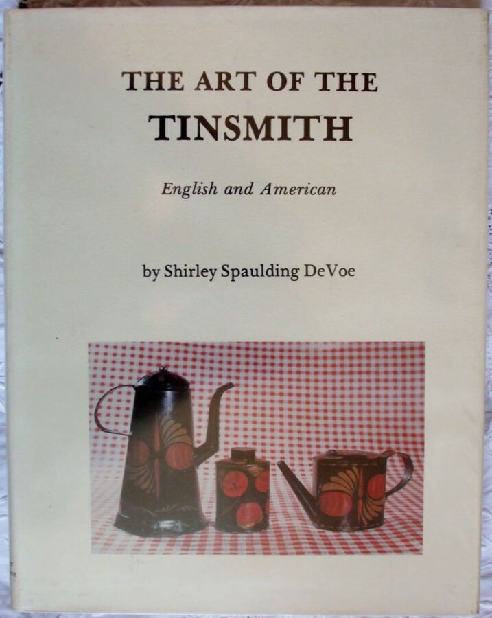 The Art of the Tinsmith ~ British and American ~ Shirley Spaulding DeVoe