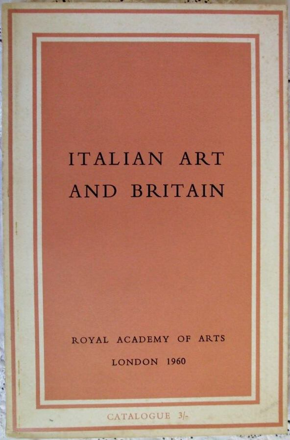 Italian Art and Britain ~ Royal Academy of Arts ~ London ~ Winter 1960