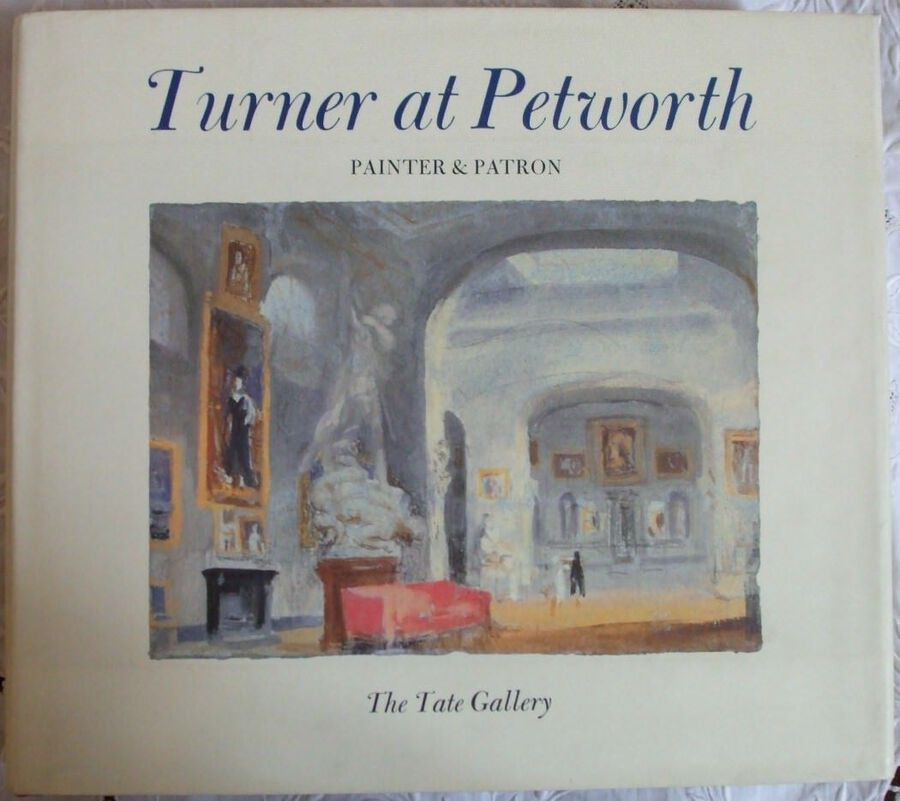 Turner at Petworth ~ Painter and Patron