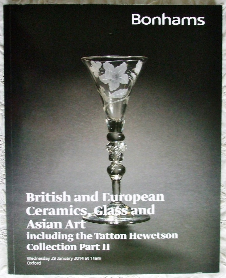 Bonhams ~British and European Ceramics, Glass and Asian Art including the Tatton Hewetson Collection Part II ~ Oxford ~ 29. 01. 2014