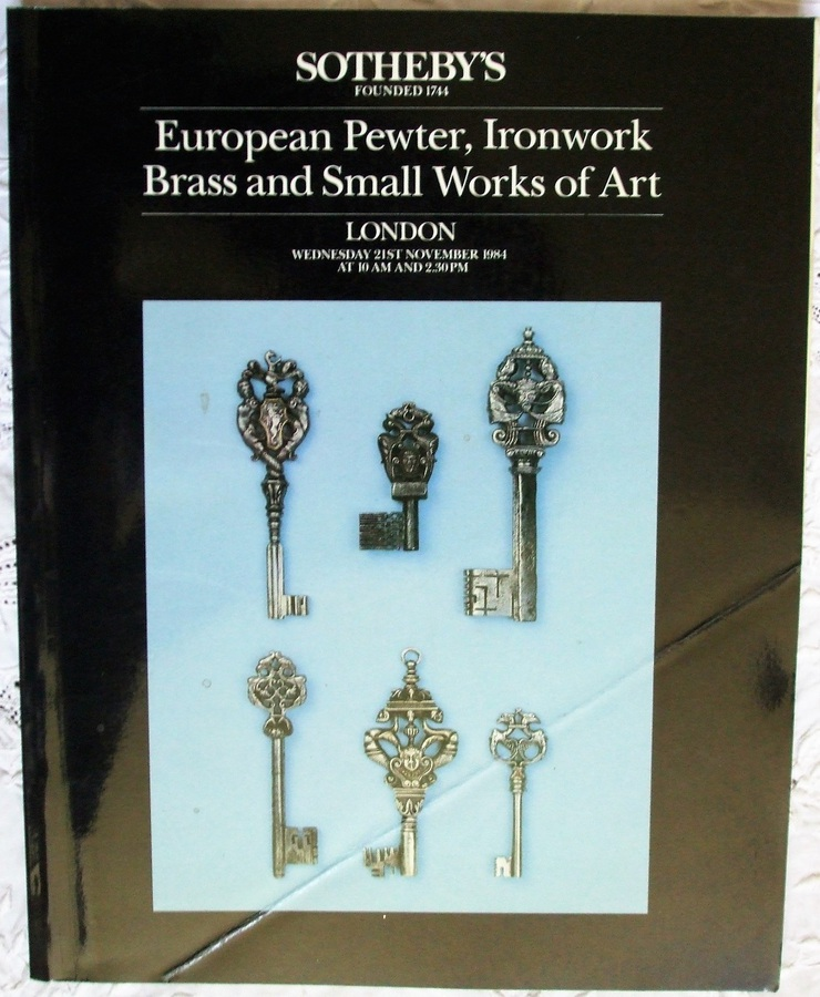 Sotheby's ~ European Pewter, Ironwork, Brass and Small Works of Art ~ London ~ 21. 11. 1984