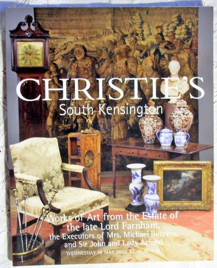 Christie's South Kensington ~ Works of Art from the Estate of the late Lord Farnham, the Executors of Mrs. Michael Behrens and Sir John and Lady Acland ~ London ~ 15. 05. 2002