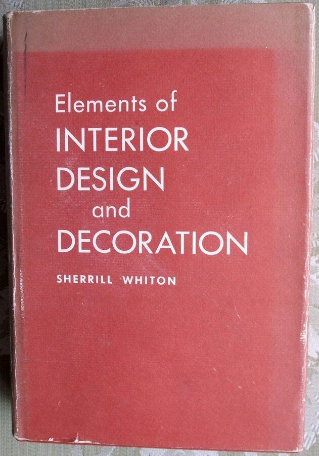Elements of Interior Design and Decoration ~ Sherrill Whiton