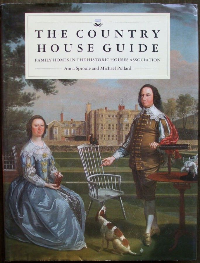 The Country House Guide ~ Anna Sproule and Michael Pollard