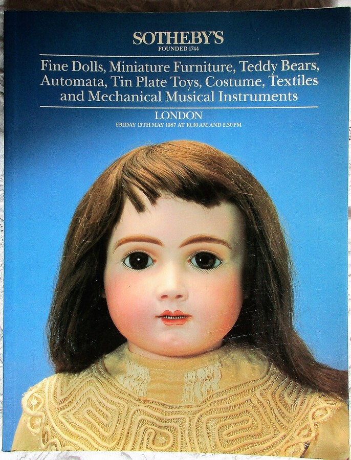 Sotheby's ~ Fine Dolls, Miniature Furniture, Teddy Bears, Automata, Tin Plate Toys, Costume, Textiles and Mechanical Musical Instruments ~ London ~ 15. 05. 1987