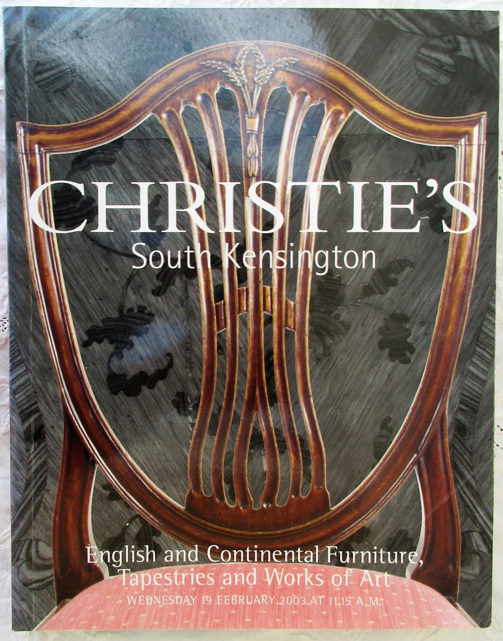 Christie's South Kensington ~ English and Continental Furniture, Tapestries and Works of Art ~ London ~ 19. 02. 2003