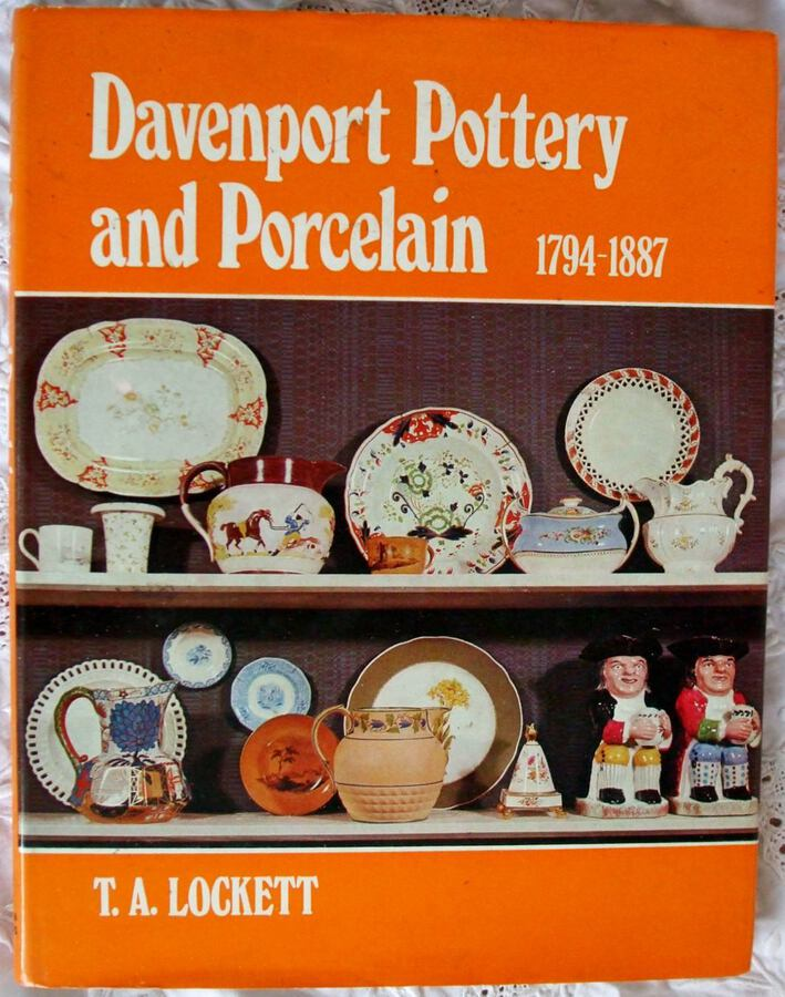 Davenport Pottery and Porcelain 1794 - 1887 ~ T.A. Lockett