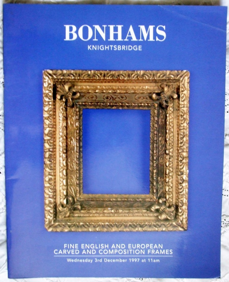 Bonhams Knightsbridge ~ Fine English and European Carved and Composition Frames ~ London ~ 03. 12. 1997