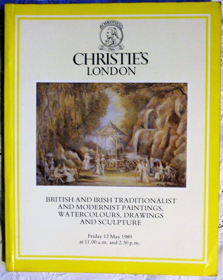 Christie's ~ British and Irish Traditionalist and Modernist Paintings, Watercolours, Drawings and Sculpture ~ London ~ 12. 05. 1989