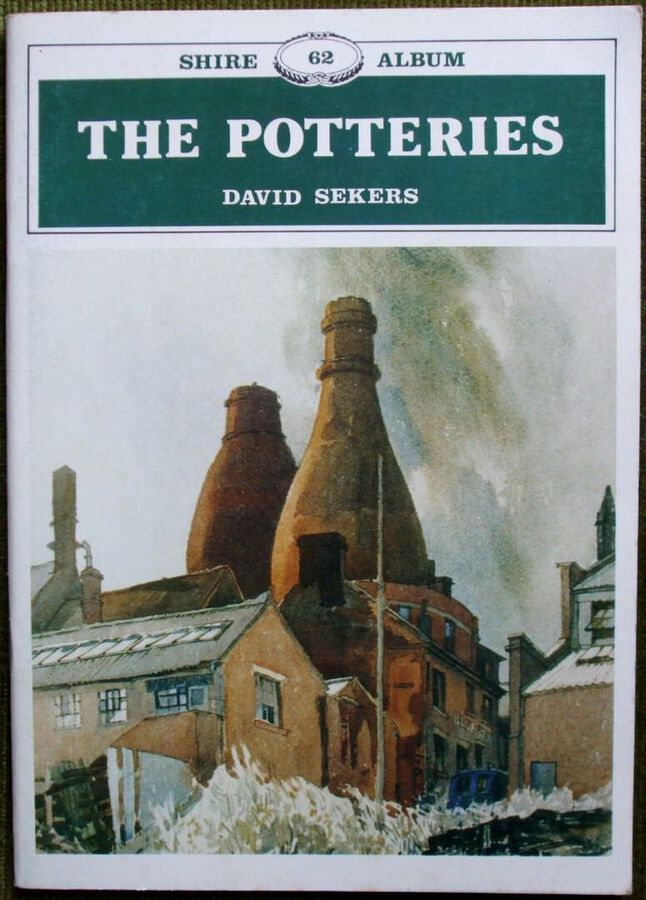 Shire Album No. 62 ~ The Potteries ~ David Sekers