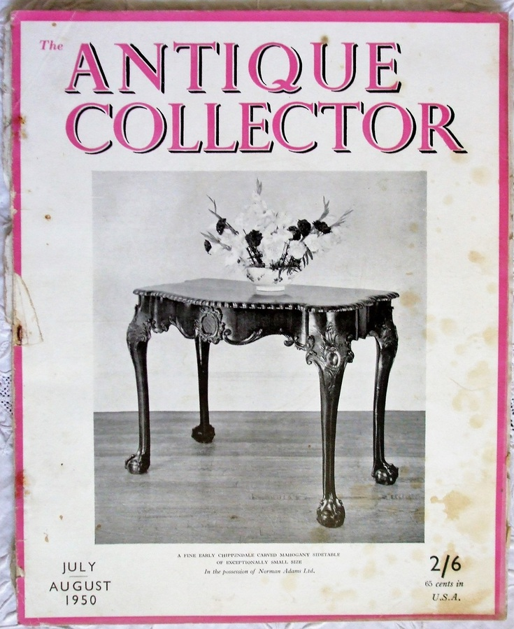 The Antique Collector ~ Vol. 21 ~ No. 4 ~ July - August 1950