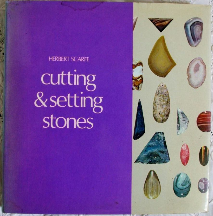 Cutting and Setting Stones ~ Herbert Scarfe